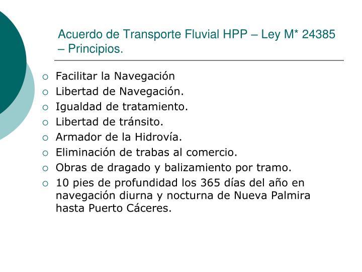 Acuerdo de Transporte Fluvial HPP – Ley M* 24385 – Principios.