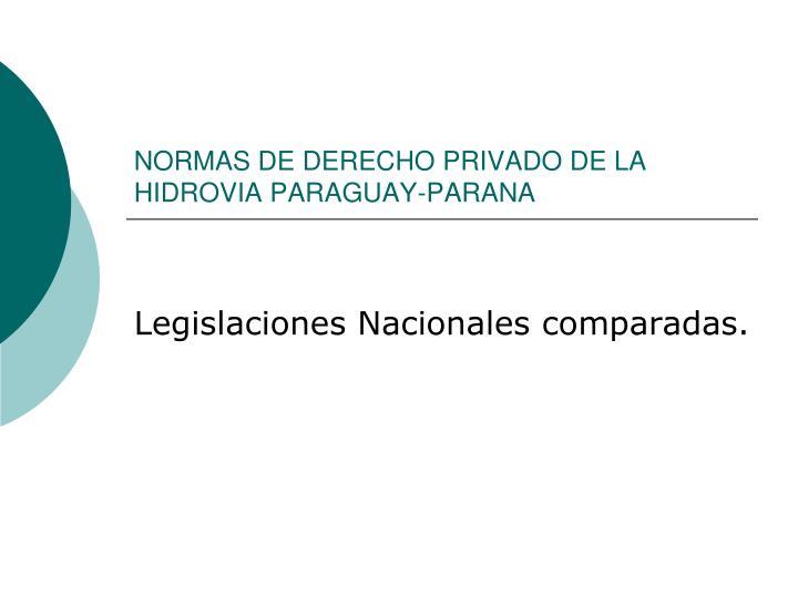 NORMAS DE DERECHO PRIVADO DE LA HIDROVIA PARAGUAY-PARANA