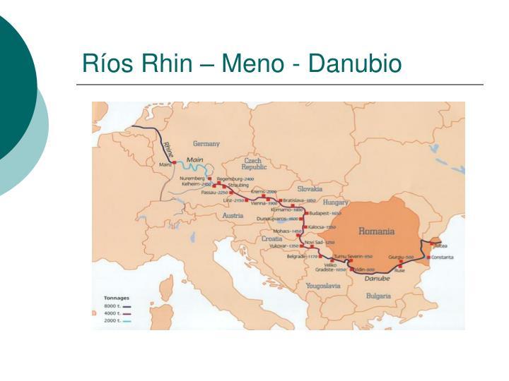 Ríos Rhin – Meno - Danubio