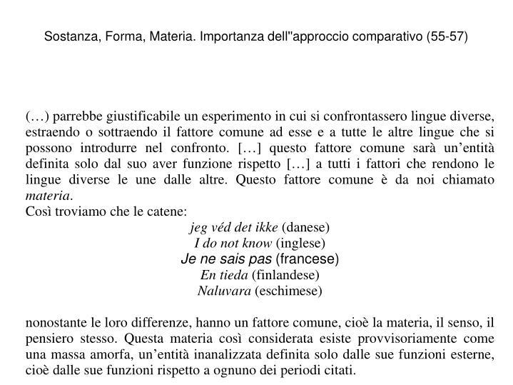 Sostanza, Forma, Materia. Importanza dell''approccio comparativo (55-57)