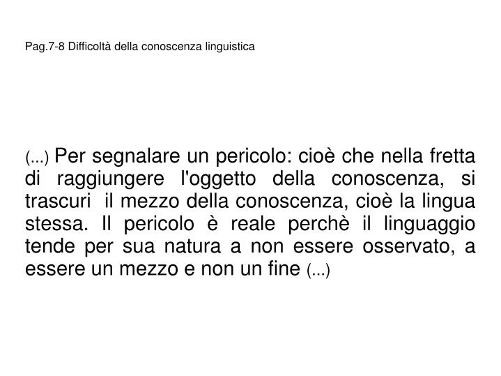 Pag.7-8 Difficolt della conoscenza linguistica