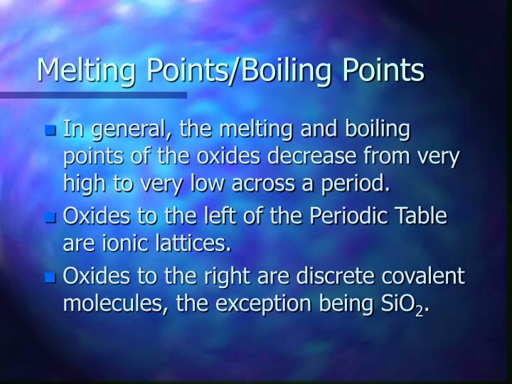 Melting Points/Boiling Points