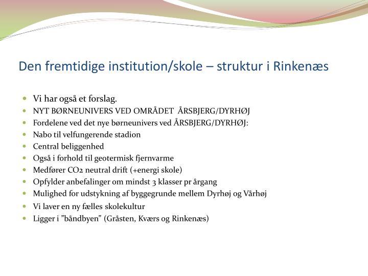 Den fremtidige institution/skole – struktur i Rinkenæs