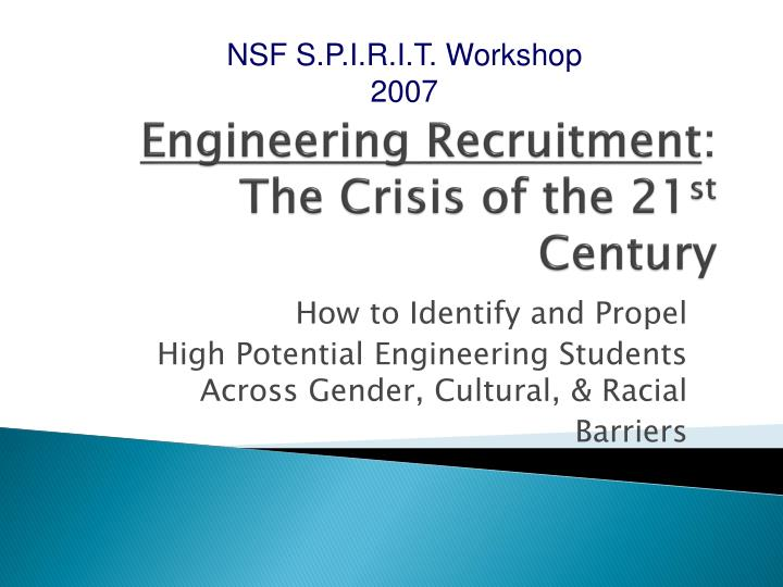 Engineering recruitment the crisis of the 21 st century