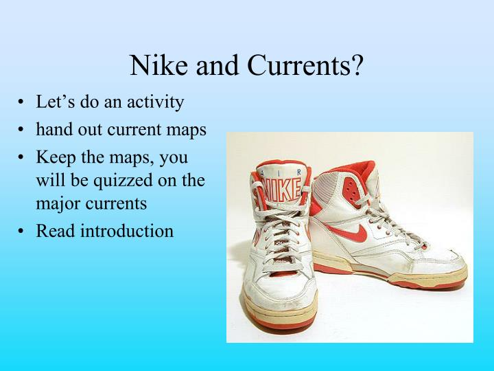 Nike and Currents?