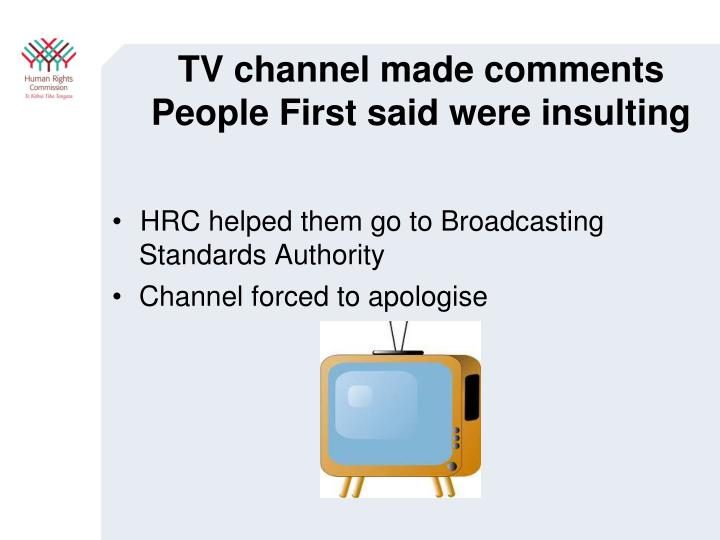 TV channel made comments People First said were insulting
