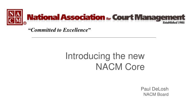 Introducing the new nacm core