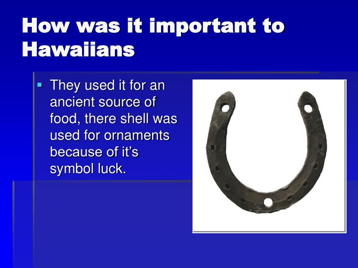 How was it important to Hawaiians