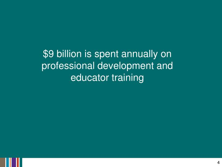$9 billion is spent annually on professional