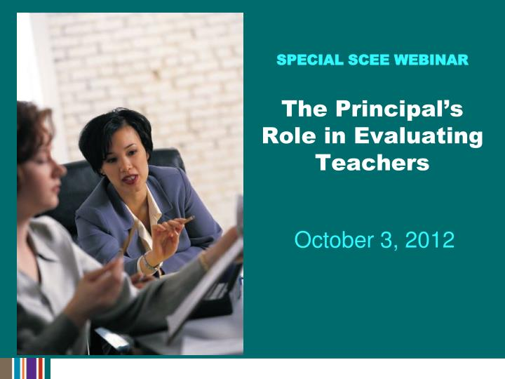 Special scee webinar the principal s role in evaluating teachers