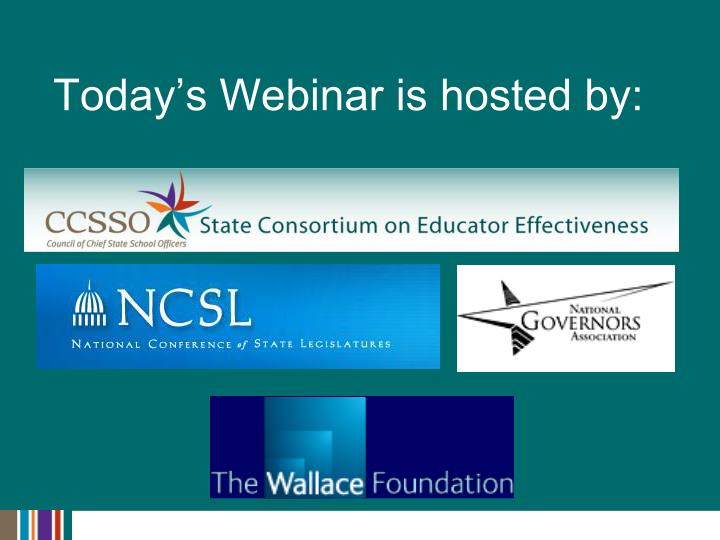 Today s webinar is hosted by