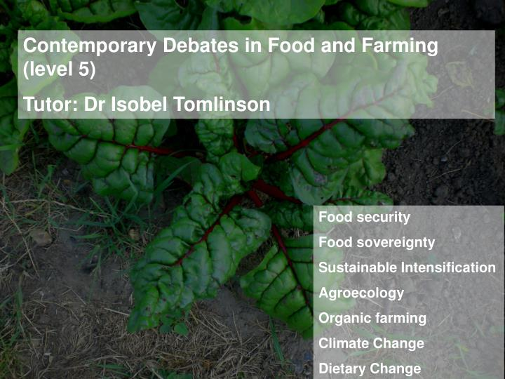 Contemporary Debates in Food and Farming (level 5)