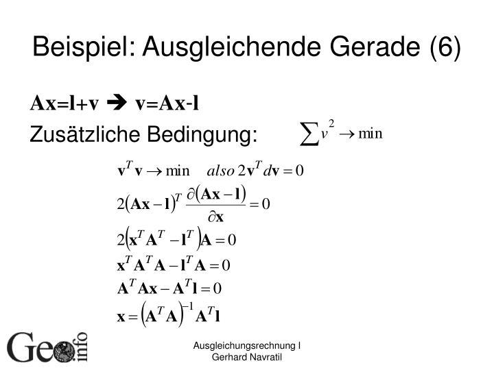Beispiel: Ausgleichende Gerade (6)