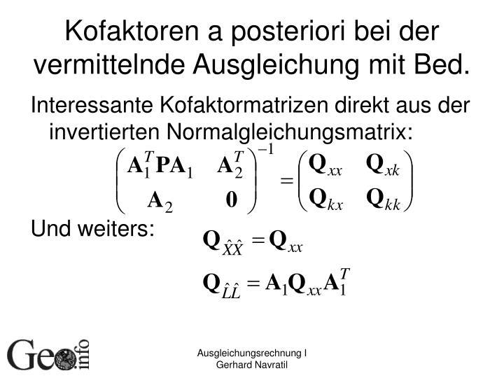 Kofaktoren a posteriori bei der vermittelnde Ausgleichung mit Bed.
