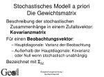 stochastisches modell a priori die gewichtsmatrix