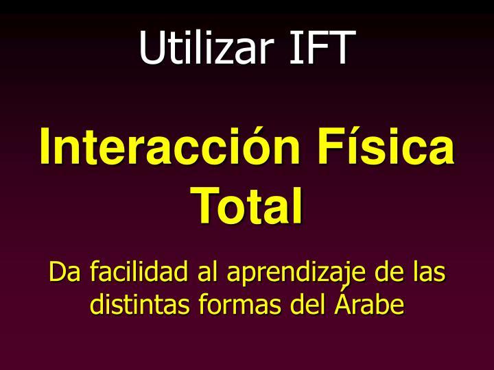 Utilizar IFT