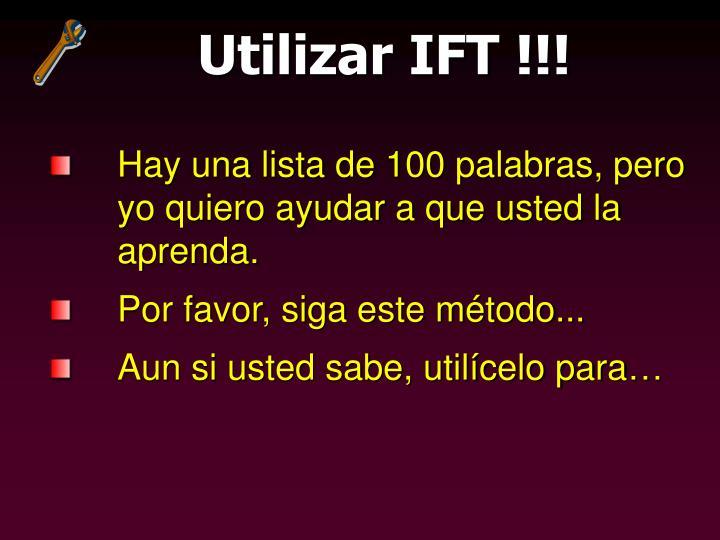 Utilizar IFT !!!