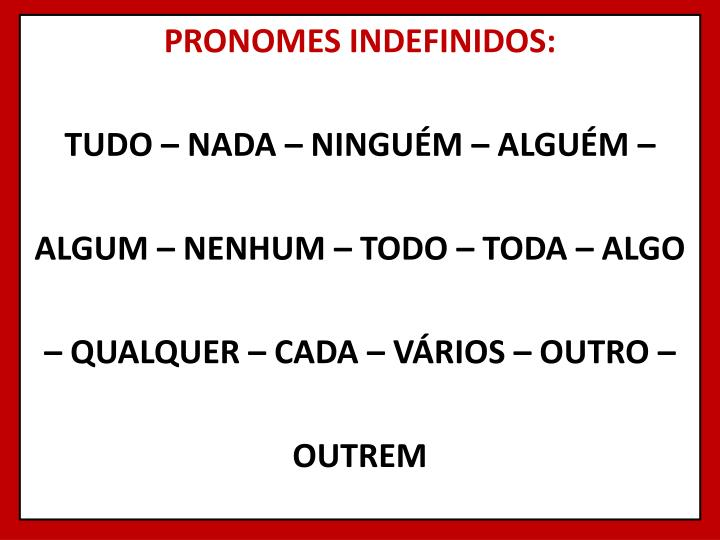 PRONOMES INDEFINIDOS: