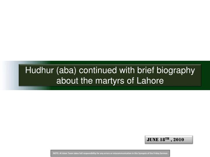 Hudhur aba continued with brief biography about the martyrs of lahore