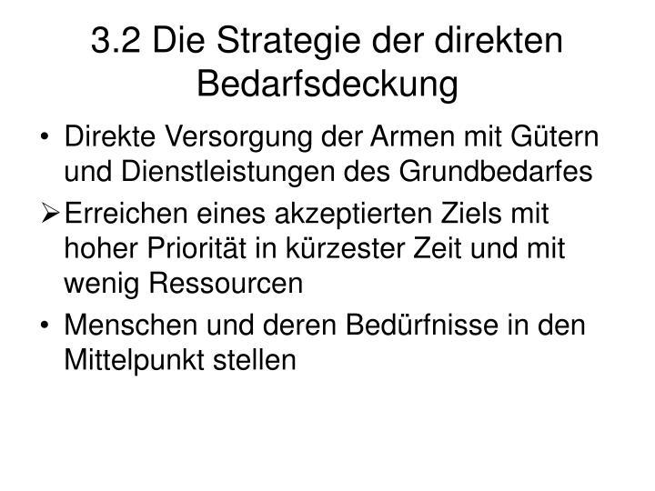 3.2 Die Strategie der direkten Bedarfsdeckung
