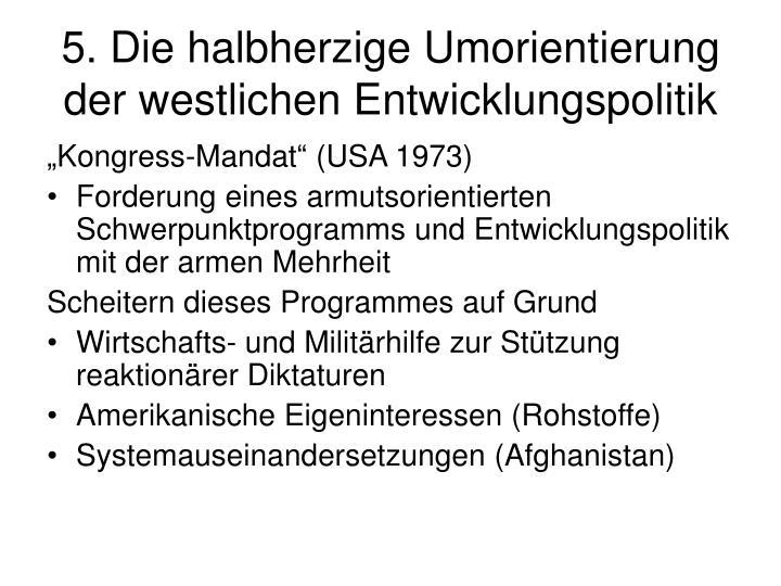 5. Die halbherzige Umorientierung der westlichen Entwicklungspolitik