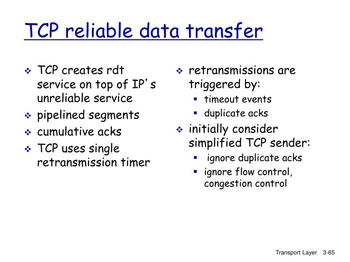 TCP creates rdt service on top of IP