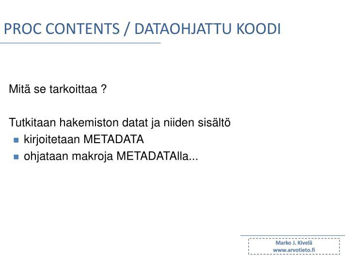 PROC CONTENTS / DATAOHJATTU KOODI