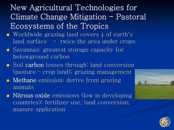 New Agricultural Technologies for Climate Change Mitigation - Pastoral Ecosystems of the Tropics