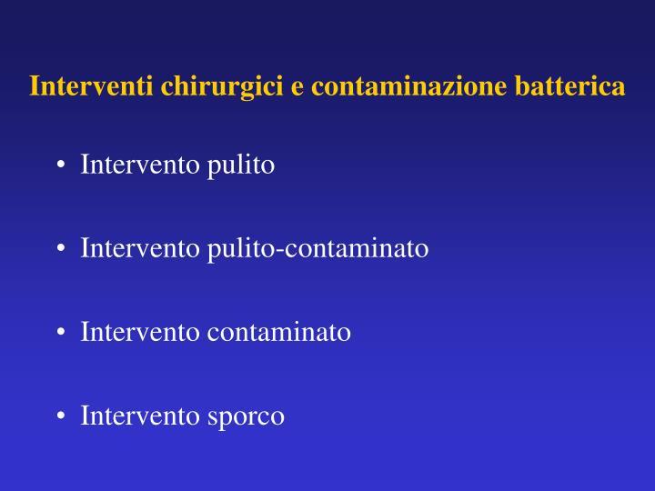 Interventi chirurgici e contaminazione batterica