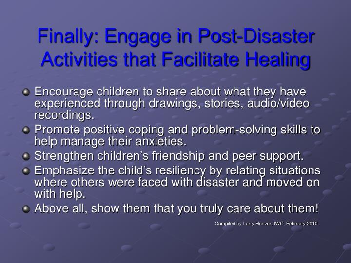 Finally: Engage in Post-Disaster Activities that Facilitate Healing