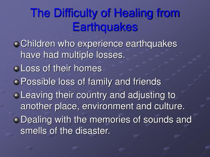 The Difficulty of Healing from Earthquakes