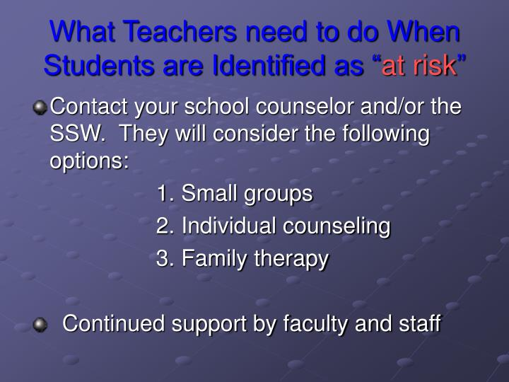 What Teachers need to do When Students are Identified as ""