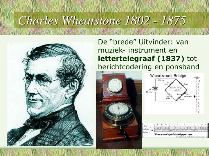 Charles Wheatstone 1802 - 1875