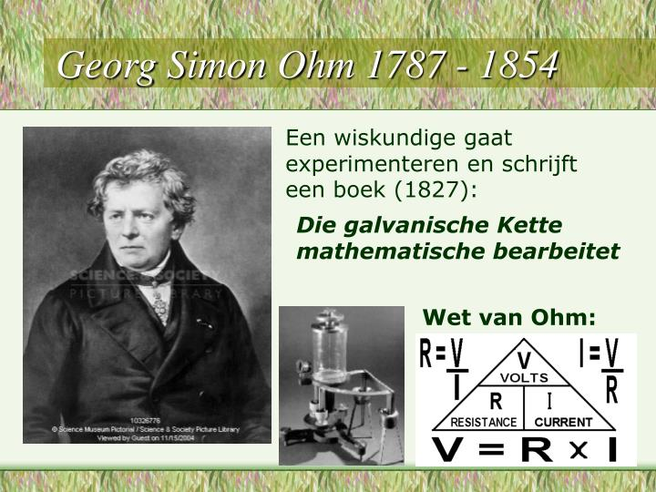 Georg Simon Ohm 1787 - 1854