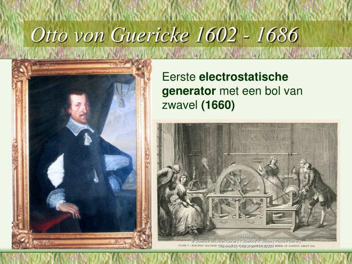Otto von Guericke 1602 - 1686