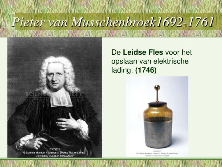 Pieter van Musschenbroek1692-1761