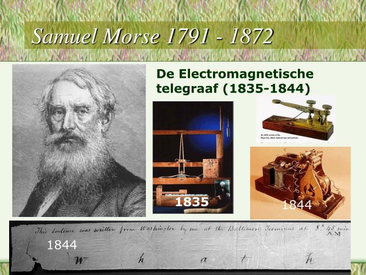 Samuel Morse 1791 - 1872