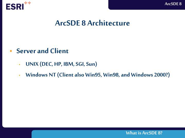 ArcSDE 8 Architecture