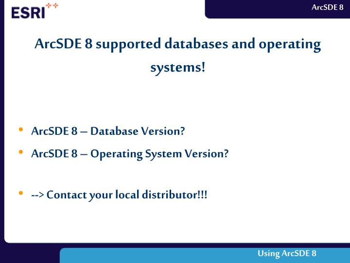 ArcSDE 8 supported databases and operating systems!