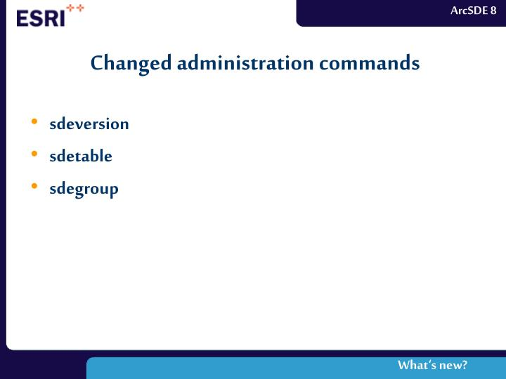 Changed administration commands
