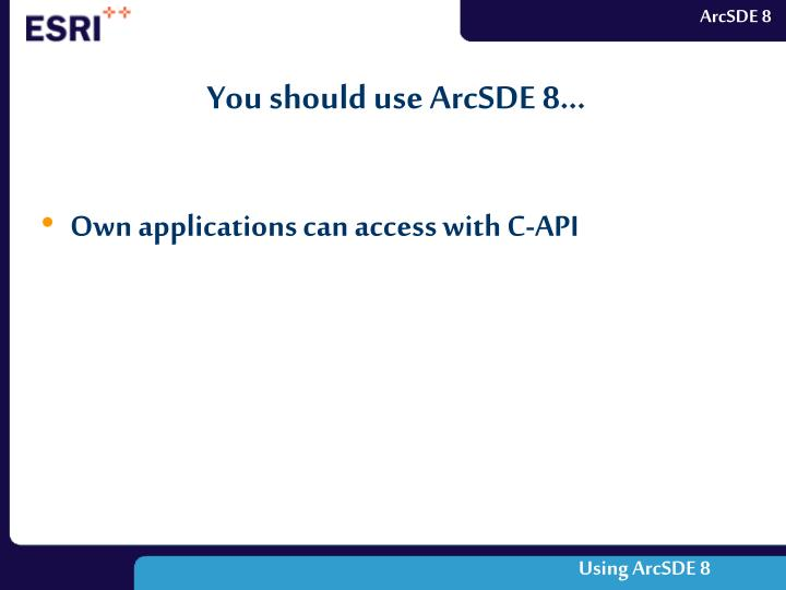 You should use ArcSDE 8...