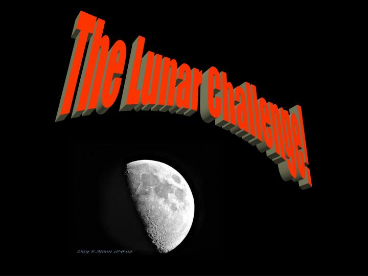 The Lunar Challenge!