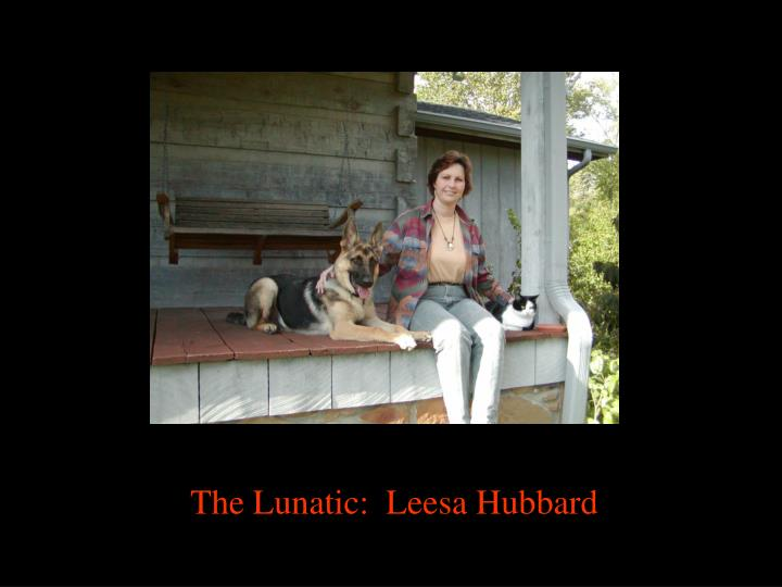 The Lunatic:  Leesa Hubbard