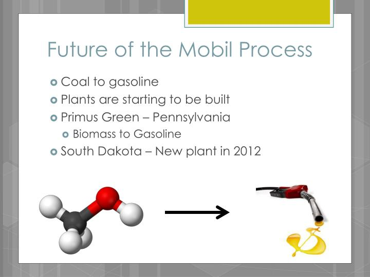 Future of the Mobil Process