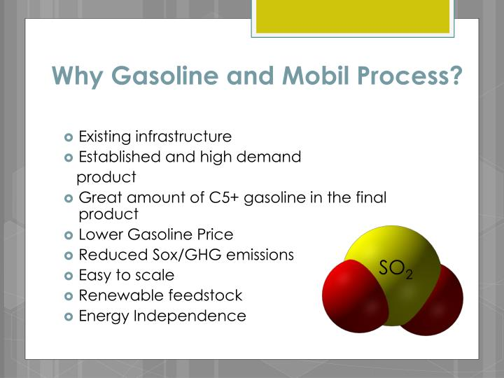 Why Gasoline and Mobil Process?