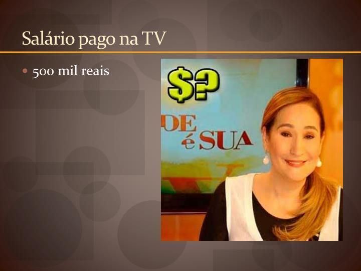 Salário pago na TV