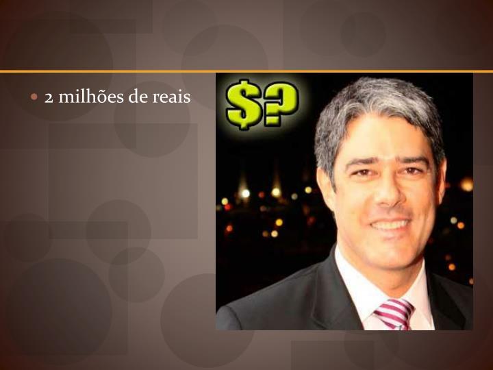 2 milhões de reais