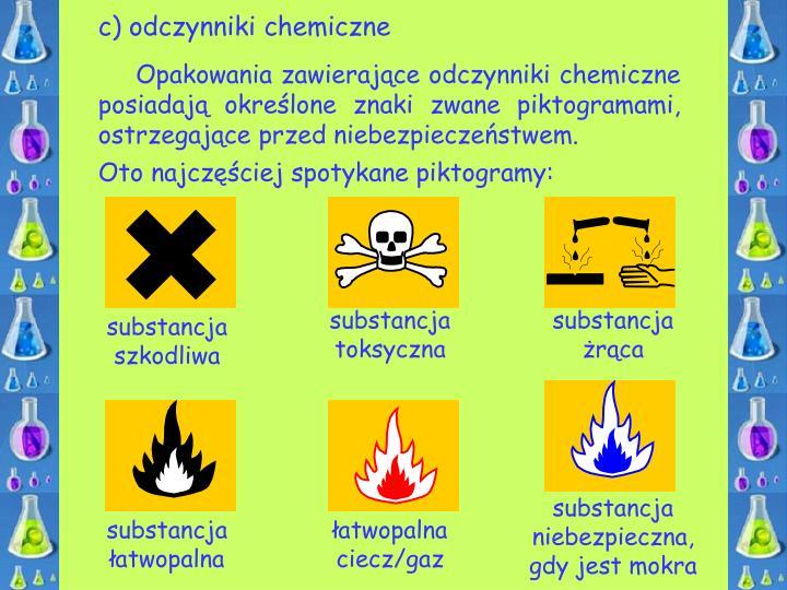 c) odczynniki chemiczne