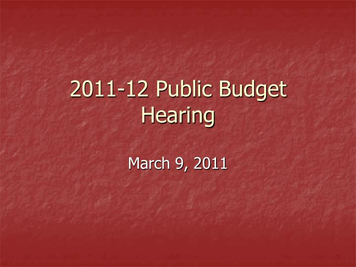 2011 12 public budget hearing