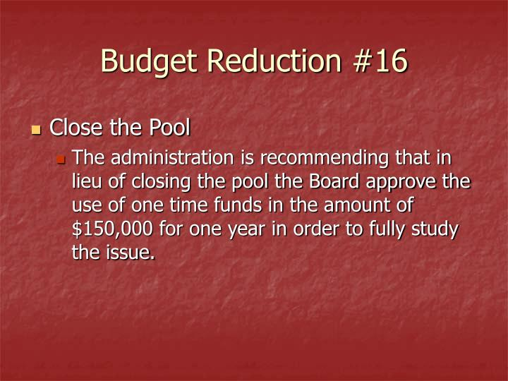 Budget Reduction #16